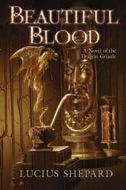 Beautiful Blood ebook by Lucius Shepard