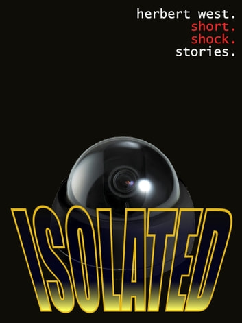 ISOLATED ebook by Herbert West