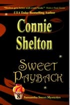 Sweet Payback: The Eighth Samantha Sweet Mystery ebook by Connie Shelton