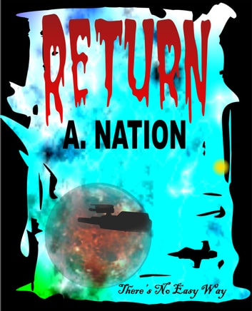 Return There's No Easy Way ebook by A. Nation