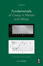 Fundamentals of Creep in Metals and Alloys ebook by Michael E. Kassner