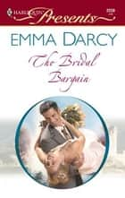 The Bridal Bargain ebook by Emma Darcy