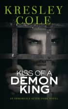 Kiss of a Demon King ebook by Kresley Cole