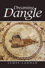 Dreaming in Dangle ebook by James Lannan
