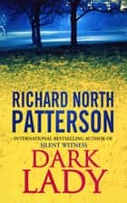 Dark Lady ebook by Richard North Patterson