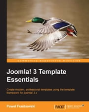 Joomla! 3 Template Essentials ebook by Paweł Frankowski