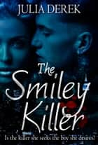 The Smiley Killer ebook by Julia Derek