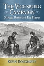 The Vicksburg Campaign ebook by Kevin Dougherty