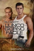 L'Unico giorno facile ebook by RJ Scott