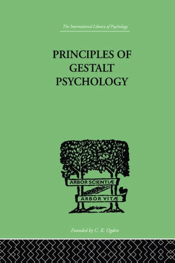 principles of gestalt psychology koffka k 9781136306884