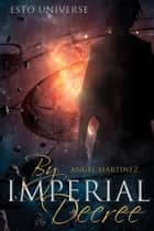 By Imperial Decree ebook by Angel Martinez