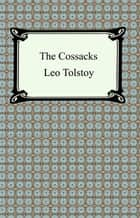 The Cossacks ebook by Leo Tolstoy