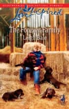The Forever Family (Mills & Boon Love Inspired) ebook by Leigh Bale