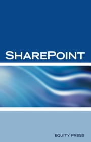 Microsoft Sharepoint Interview Questions: Share Point Certification Review ebook by Equity Press