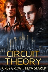 Circuit Theory ebook by Kirby Crow,Reya Starck