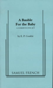 Bauble for Baby ebook by E. P. Conkle