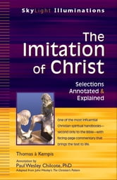 The Imitation of Christ - Selections Annotated & Explained ebook by Paul Wesley Chilcote, PhD,Thomas à Kempis,
