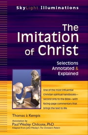 The Imitation of Christ - Selections Annotated & Explained ebook by Paul Wesley Chilcote, PhD,Thomas à Kempis