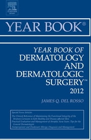 Year Book of Dermatology and Dermatological Surgery 2012 ebook by James Q. Del Rosso
