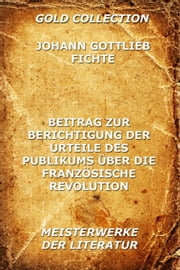 Beitrag zur Berichtigung der Urteile des Publikums über die französische Revolution ebook by Kobo.Web.Store.Products.Fields.ContributorFieldViewModel