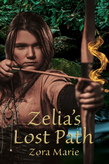 Zelia's Lost Path - A Side Story from Zelia ebook by Zora Marie