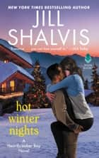 Hot Winter Nights - A Heartbreaker Bay Novel eBook by Jill Shalvis