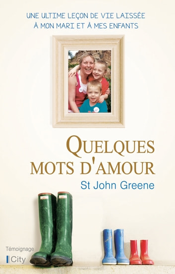 Quelques mots d'amour ebook by St John Greene