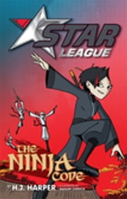 Star League 4: The Ninja Code ebook by H. J. Harper,Nahum Ziersch