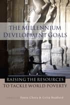 Millennium Development Goals, The ebook by Cheru, Fantu,Bradford, Colin Jr.