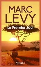 Le premier jour ebook by Marc Levy