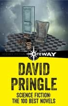 Science Fiction: The 100 Best Novels ebook by David Pringle