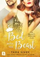 In Bed with the Beast eBook by Tara Sivec