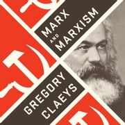 Marx and Marxism audiobook by Gregory Claeys