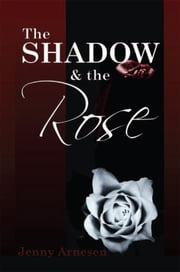 The Shadow and the Rose ebook by Jenny Arnesen