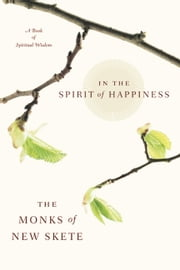 In the Spirit of Happiness ebook by Monks of New Skete