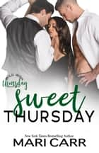 Sweet Thursday ebook by Mari Carr