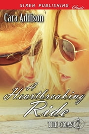 A Heartbreaking Ride ebook by Cara Addison