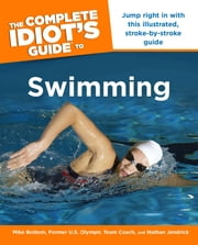 The Complete Idiot's Guide to Swimming ebook by Mike Bottom,Nathan Jendrick