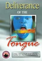 Deliverance of the Tongue ebook by