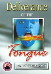 Deliverance of the Tongue ebook by Dr. D. K. Olukoya