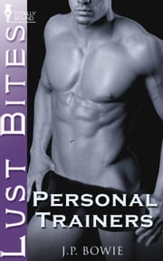 Personal Trainers ebook by J.P. Bowie