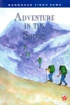 Adventure in the Snows ebook by M S Bawa
