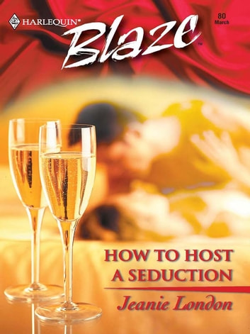 How to Host a Seduction ebook by Jeanie London