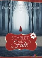 Scarlet Fate - Contes et légendes, T7 ebook by Daniel R. Mac Aseir