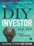 The DIY Investor - How to get started in investing and plan for a financially secure future ebook by Andy Bell