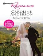 Valtieri's Bride & A Bride Worth Waiting For ebook by Caroline Anderson