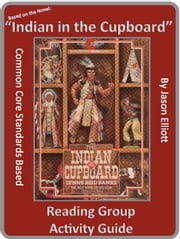 The Indian in the Cupboard Reading Group Guide ebook by Jason Elliott