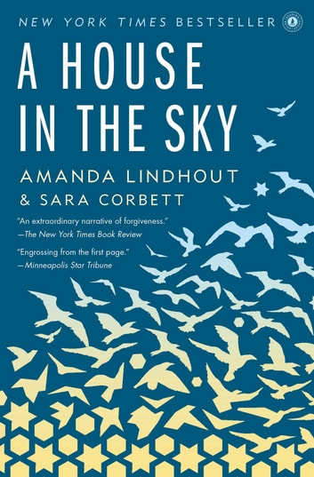 A House in the Sky - A Memoir ebook by Amanda Lindhout,Sara Corbett