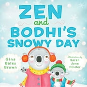 Zen and Bodhi's Snowy Day ebook by Gina Bates Brown