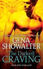 The Darkest Craving ebook by Gena Showalter